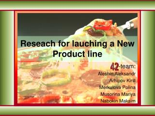 Reseach for lauching a New Product line