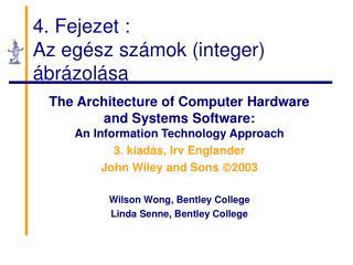 4 . Fejezet  : Az egész számok (integer) ábrázolása