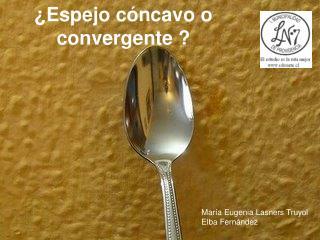 ¿Espejo cóncavo o convergente ?