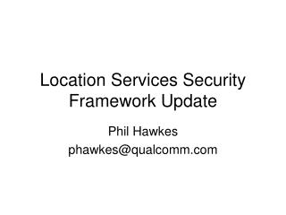 Location Services Security Framework Update