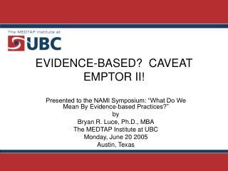 EVIDENCE-BASED  CAVEAT EMPTOR II