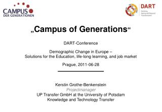 """ Campus of Generations "" DART-Conference Demographic Change in Europe –"