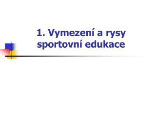 1. Vymezení a rysy sportovní edukace