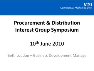 Procurement  Distribution Interest Group Symposium  10th June 2010