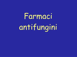 Farmaci antifungini