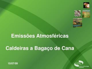 Emissões Atmosféricas Caldeiras a Bagaço de Cana