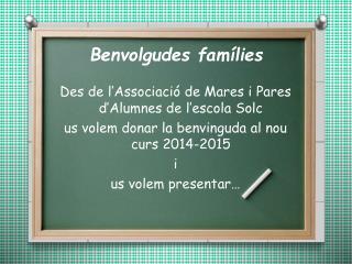 Benvolgudes famílies