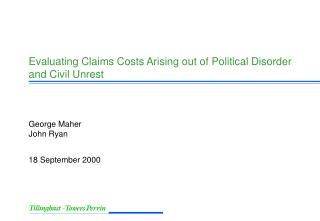 Evaluating Claims Costs Arising out of Political Disorder and Civil Unrest