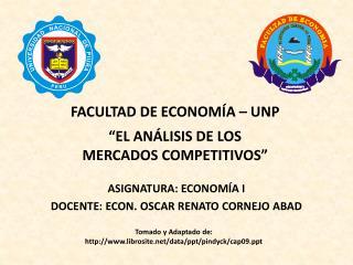"""FACULTAD DE ECONOMÍA – UNP """"EL ANÁLISIS DE LOS MERCADOS COMPETITIVOS"""""""