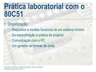 Prática laboratorial com o 80C51