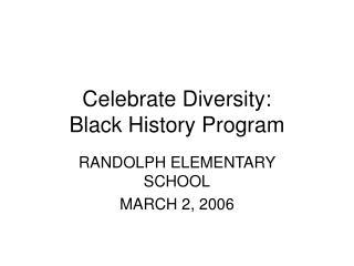 Celebrate Diversity:   Black History Program