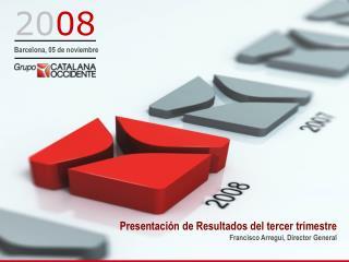 Presentación de Resultados del tercer trimestre Francisco Arregui, Director General