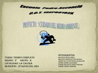 Escuela  Pedro Ascencio C.C.T. 15EPR0182X