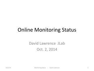 Online Monitoring Status