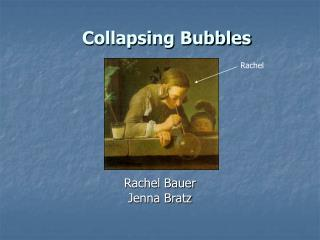 Collapsing Bubbles
