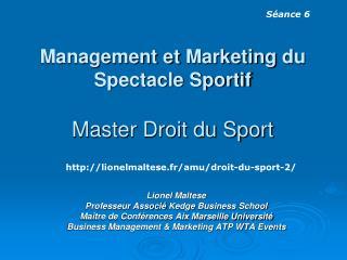 Management et  Marketing  du  Spectacle Sportif Master Droit du Sport