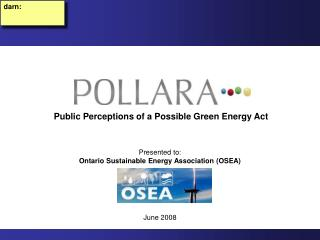 Presented to: Ontario Sustainable Energy Association (OSEA)