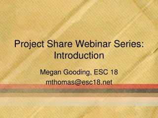 Project Share Webinar Series: Introduction