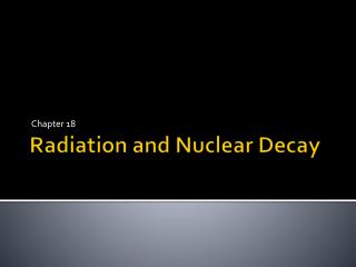 Radiation and Nuclear Decay