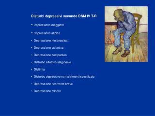 Disturbi depressivi secondo DSM IV T-R Depressione maggiore Depressione atipica