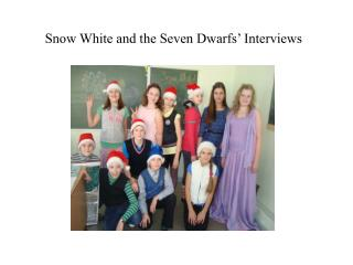 Snow White and the Seven Dwarfs' Interviews