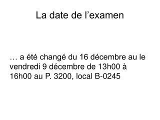 La date de l'examen
