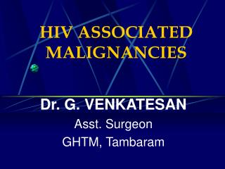 HIV ASSOCIATED MALIGNANCIES