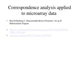 Correspondence analysis applied to microarray data