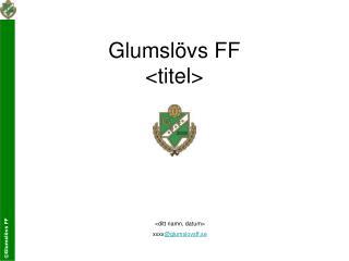 Glumslövs FF  <titel>