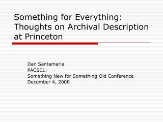 Something for Everything:  Thoughts on Archival Description at Princeton