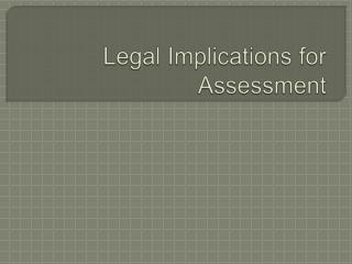 Legal Implications for Assessment