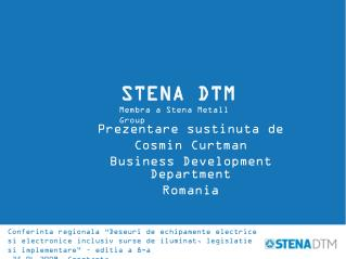 Prezentare sustinuta de Cosmin Curtman Business Development  Department Romania