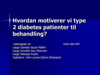 Hvordan motiverer vi type 2 diabetes patienter til behandling