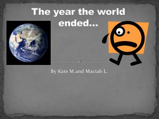 The year the world ended…