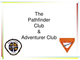 The Pathfinder Club & Adventurer Club