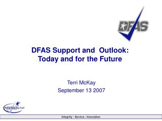 DFAS Support and  Outlook: Today and for the Future