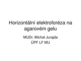 Horizontální elektroforéza na agarovém gelu