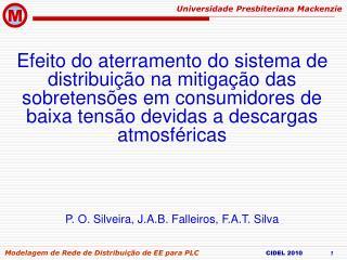 P. O. Silveira, J.A.B. Falleiros, F.A.T. Silva