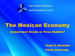 The Mexican Economy Investment Grade or Peso Bubble?