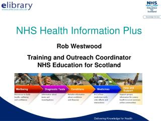Rob Westwood Training and Outreach Coordinator NHS Education for Scotland