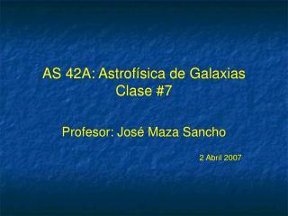 AS 42A: Astrof ísica de Galaxias Clase #7