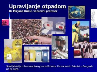 Upravljanje otpadom  Dr  Mirjana  Đukić, vanredni profesor
