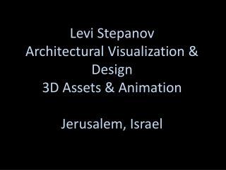 Levi Stepanov Architectural Visualization & Design 3D  Assets & Animation Jerusalem, Israel