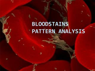 Bloodstains Pattern Analysis