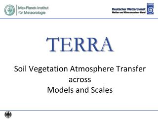 TERRA Soil Vegetation Atmosphere Transfer  across  Models and Scales