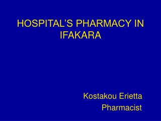 HOSPITAL'S PHARMACY IN IFAKARA