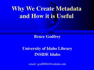 Why We Create Metadata and How it is Useful