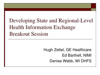 Developing State and Regional-Level Health Information Exchange Breakout Session