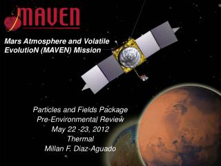 Particles and Fields Package Pre-Environmental Review May 22 -23, 2012 Thermal