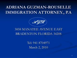 ADRIANA GUZMAN-ROUSELLE IMMIGRATION ATTORNEY., P.A